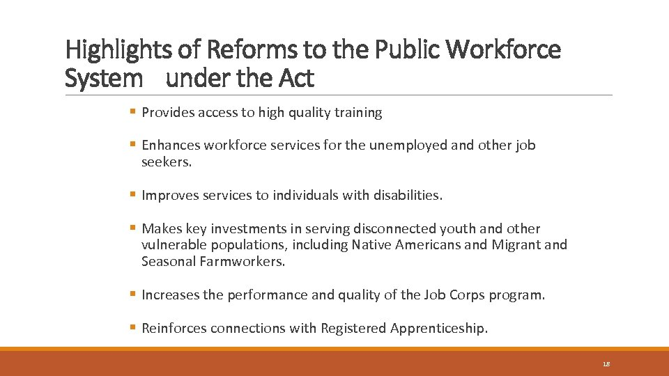 Highlights of Reforms to the Public Workforce System under the Act § Provides access