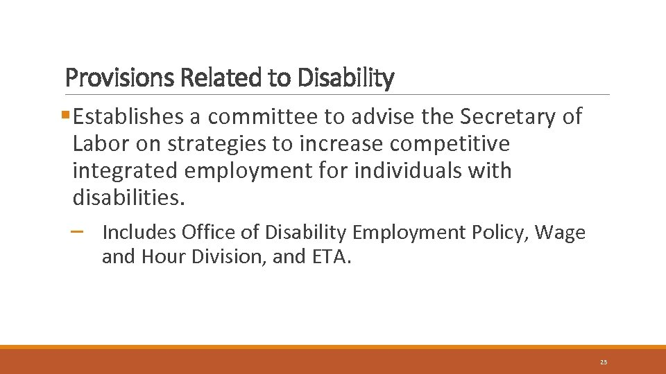 Provisions Related to Disability §Establishes a committee to advise the Secretary of Labor on