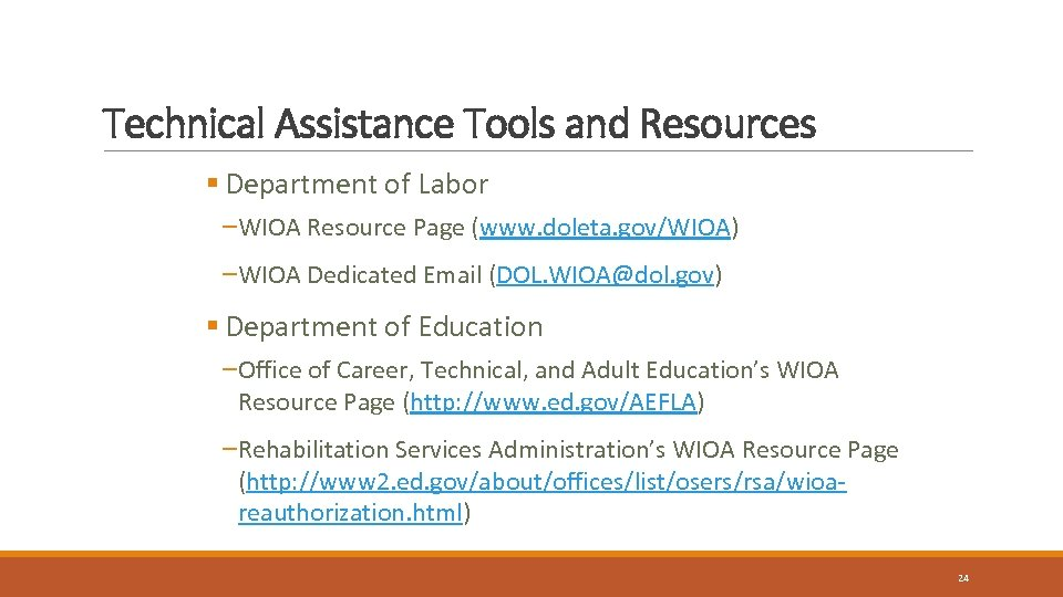 Technical Assistance Tools and Resources § Department of Labor – WIOA Resource Page (www.