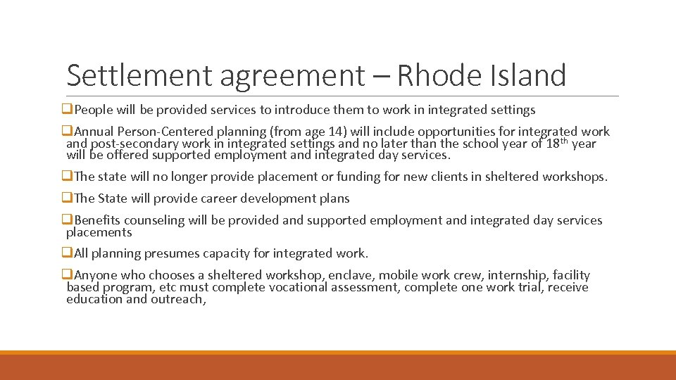 Settlement agreement – Rhode Island q. People will be provided services to introduce them