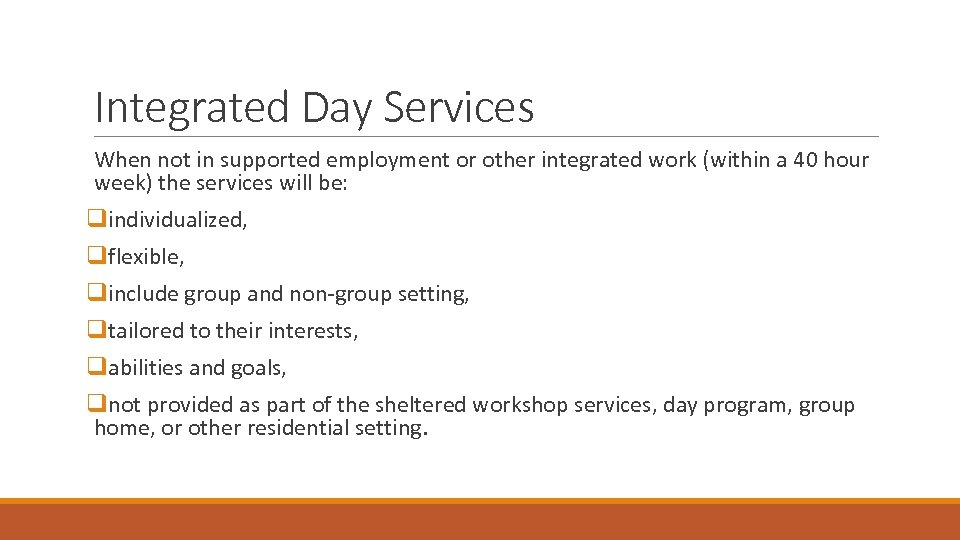 Integrated Day Services When not in supported employment or other integrated work (within a