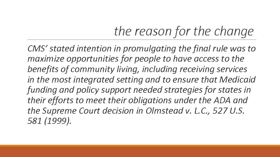 the reason for the change CMS' stated intention in promulgating the final rule was