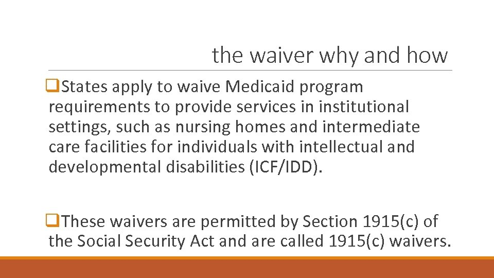 the waiver why and how q. States apply to waive Medicaid program requirements to