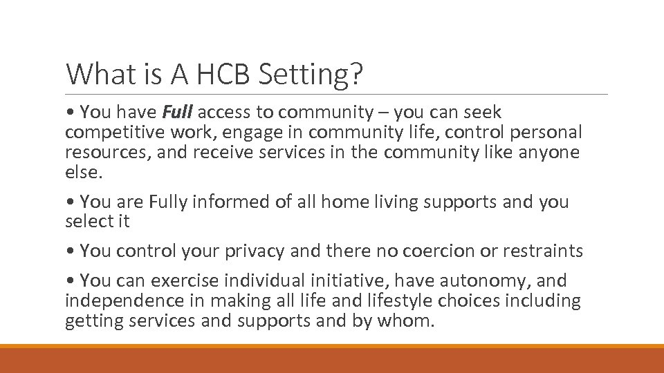 What is A HCB Setting? • You have Full access to community – you
