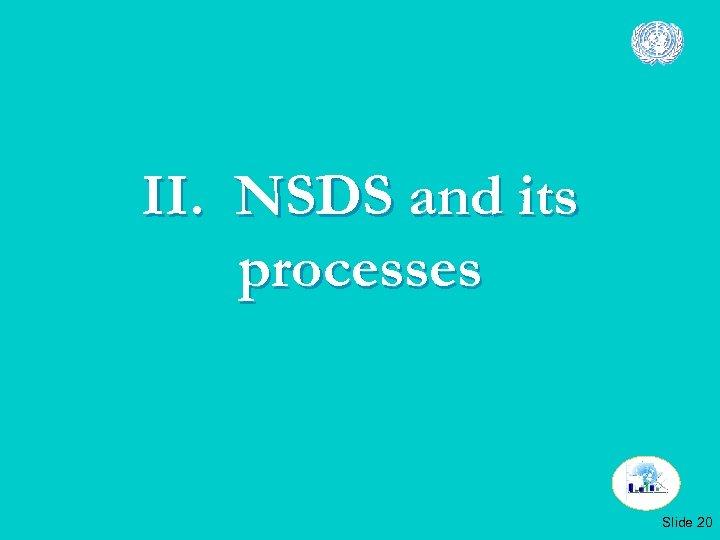 II. NSDS and its processes Slide 20