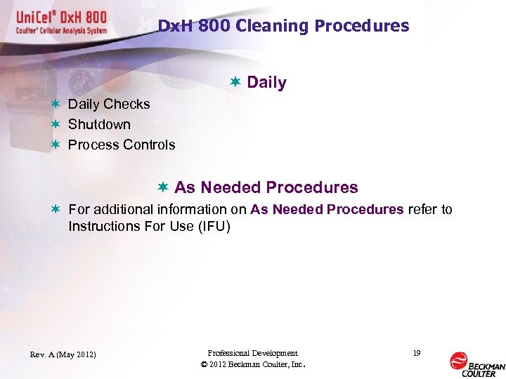 Dx. H 800 Cleaning Procedures ¬ Daily Checks ¬ Shutdown ¬ Process Controls ¬