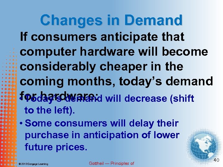 Changes in Demand If consumers anticipate that computer hardware will become considerably cheaper in