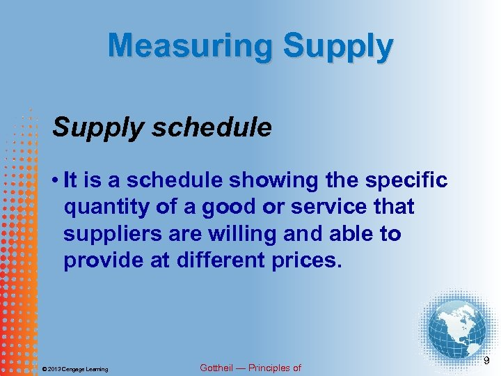 Measuring Supply schedule • It is a schedule showing the specific quantity of a