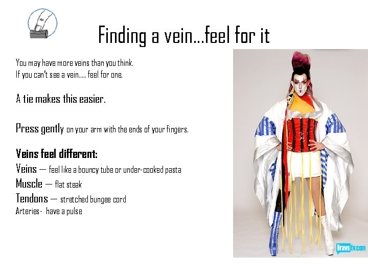 Finding a vein…feel for it You may have more veins than you think. If