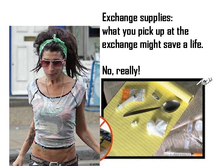 Exchange supplies: what you pick up at the exchange might save a life. No,