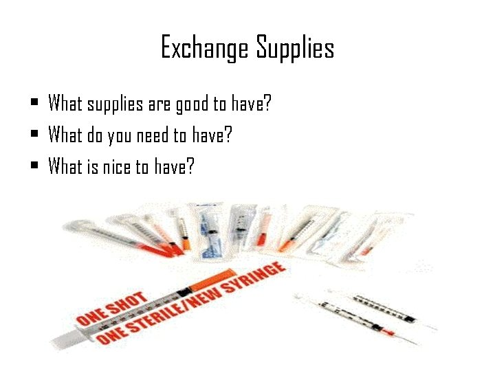 Exchange Supplies • What supplies are good to have? • What do you need