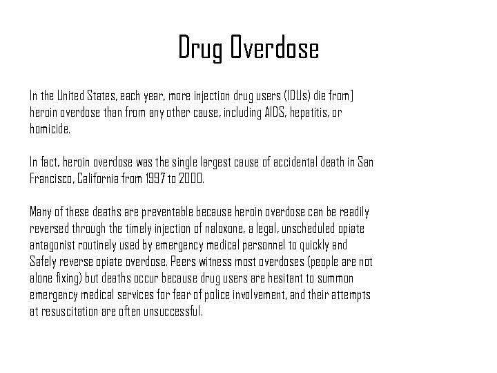 Drug Overdose In the United States, each year, more injection drug users (IDUs) die