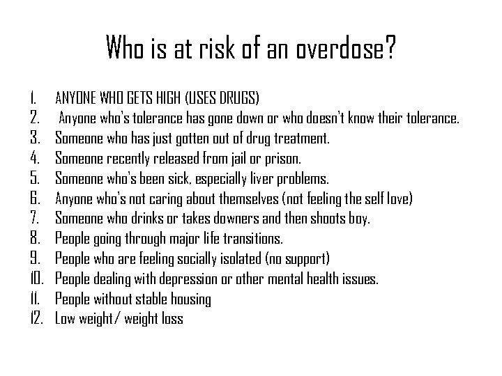 Who is at risk of an overdose? 1. 2. 3. 4. 5. 6. 7.