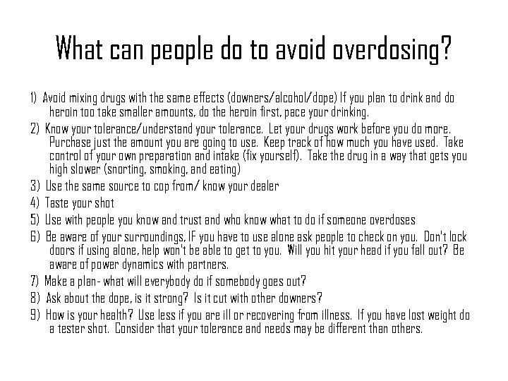 What can people do to avoid overdosing? 1) Avoid mixing drugs with the same