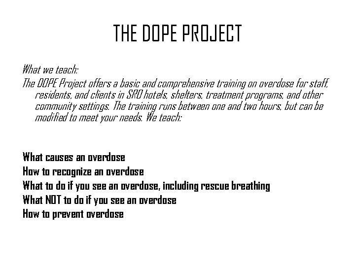 THE DOPE PROJECT What we teach: The DOPE Project offers a basic and comprehensive