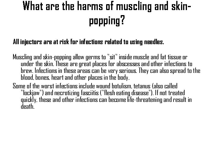 What are the harms of muscling and skinpopping? All injectors are at risk for