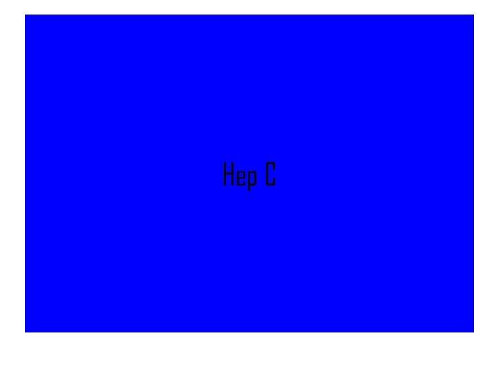 Hep C