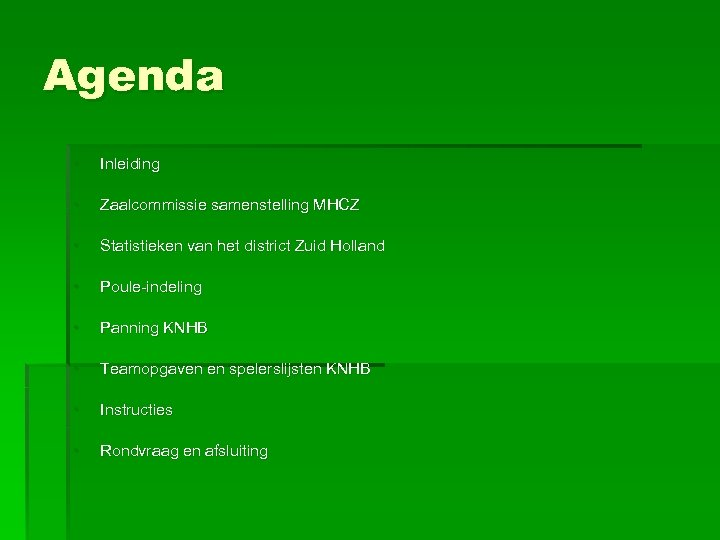 Agenda • Inleiding • Zaalcommissie samenstelling MHCZ • Statistieken van het district Zuid Holland