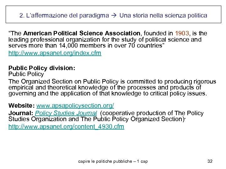 """2. L'affermazione del paradigma Una storia nella scienza politica """"The American Political Science Association,"""