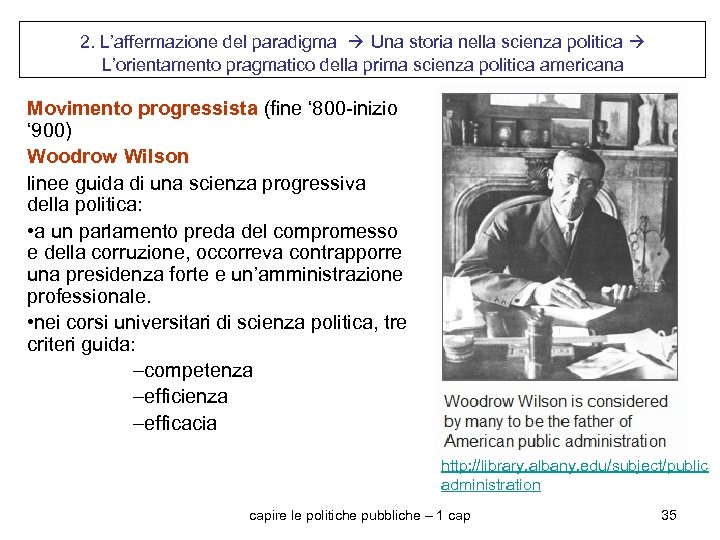 2. L'affermazione del paradigma Una storia nella scienza politica L'orientamento pragmatico della prima scienza