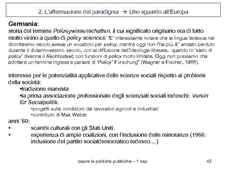 2. L'affermazione del paradigma Uno sguardo all'Europa Germania: storia del termine Polizeywissenschaften, il cui
