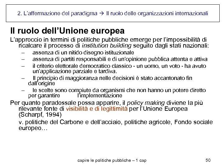 2. L'affermazione del paradigma Il ruolo delle organizzazioni internazionali Il ruolo dell'Unione europea L'approccio
