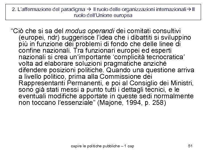"""2. L'affermazione del paradigma Il ruolo delle organizzazioni internazionali Il ruolo dell'Unione europea """"Ciò"""