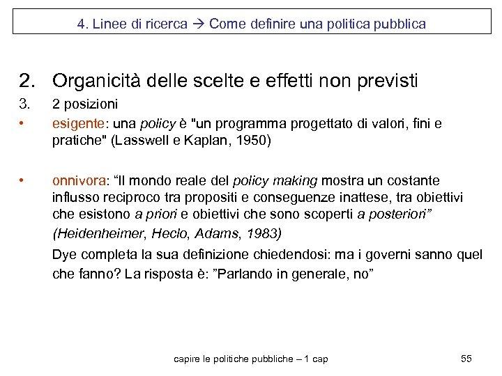4. Linee di ricerca Come definire una politica pubblica 2. Organicità delle scelte e