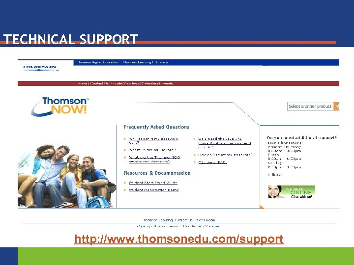 TECHNICAL SUPPORT http: //www. thomsonedu. com/support