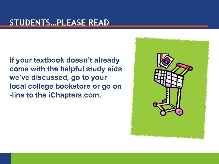 STUDENTS…PLEASE READ If your textbook doesn't already come with the helpful study aids we've
