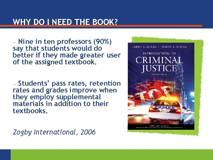 WHY DO I NEED THE BOOK? Nine in ten professors (90%) say that students