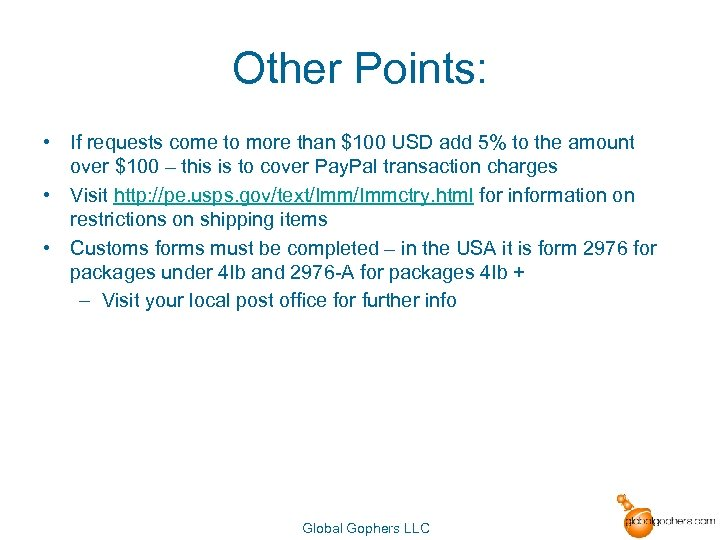 Other Points: • If requests come to more than $100 USD add 5% to