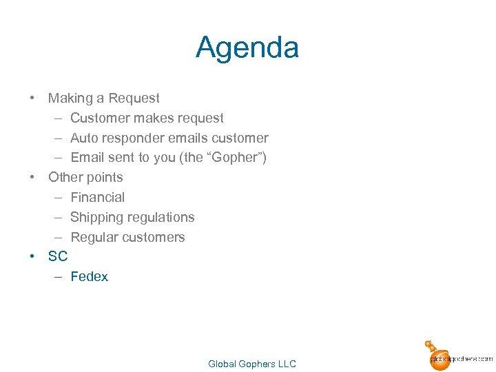 Agenda • Making a Request – Customer makes request – Auto responder emails customer