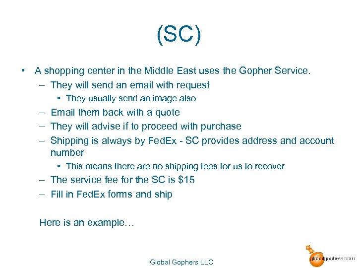 (SC) • A shopping center in the Middle East uses the Gopher Service. –