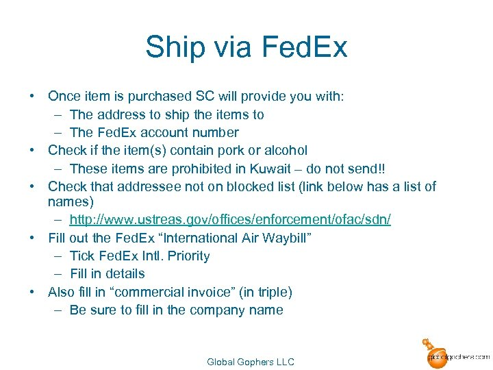 Ship via Fed. Ex • Once item is purchased SC will provide you with: