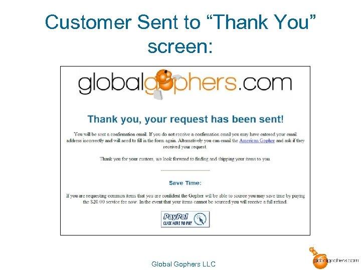 """Customer Sent to """"Thank You"""" screen: Global Gophers LLC"""