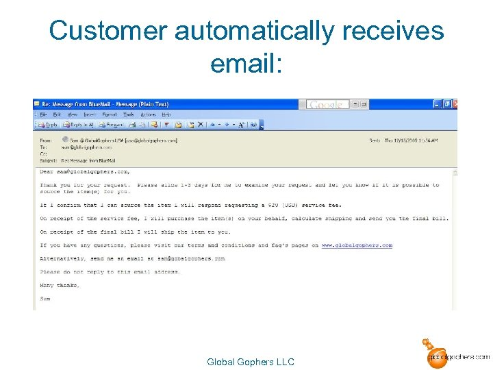 Customer automatically receives email: Global Gophers LLC