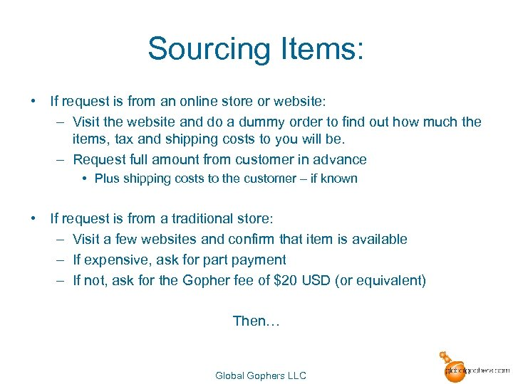 Sourcing Items: • If request is from an online store or website: – Visit