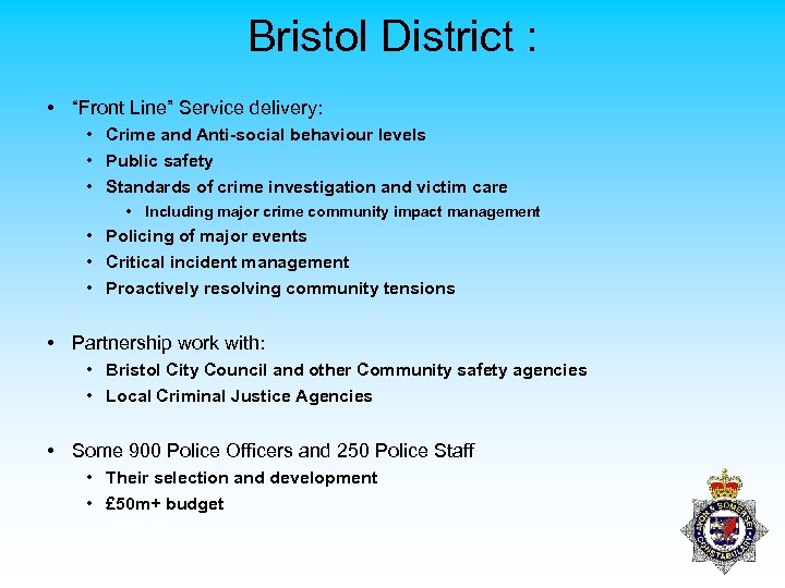 "Bristol District : • ""Front Line"" Service delivery: • Crime and Anti-social behaviour levels"