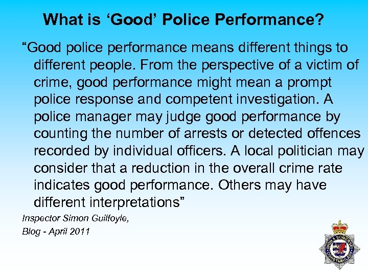 "What is 'Good' Police Performance? ""Good police performance means different things to different people."