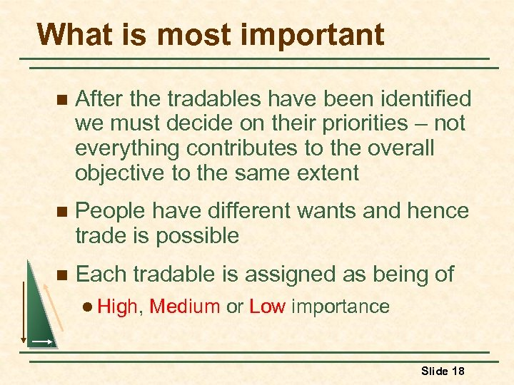 What is most important n After the tradables have been identified we must decide