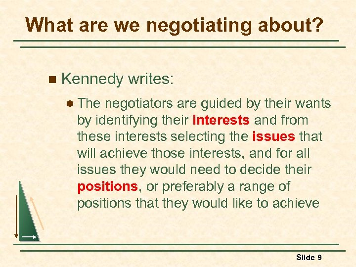 What are we negotiating about? n Kennedy writes: l The negotiators are guided by