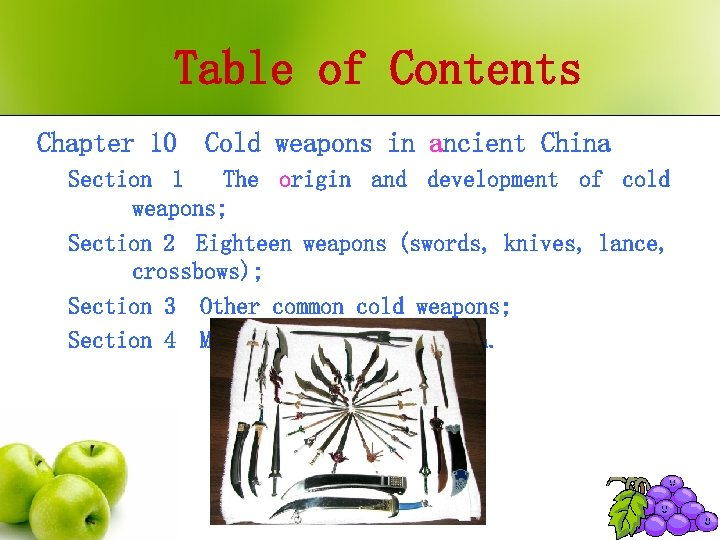 Table of Contents Chapter 10 Cold weapons in ancient China Section 1 The origin