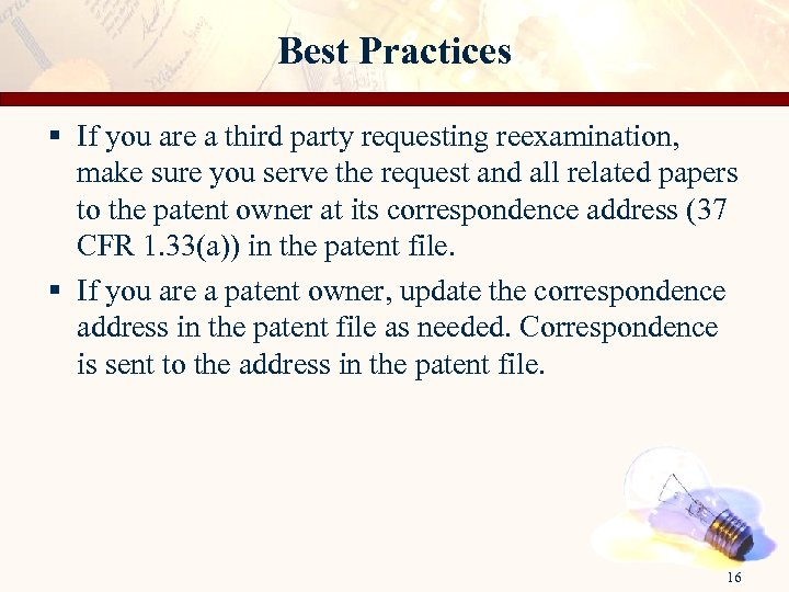 Best Practices § If you are a third party requesting reexamination, make sure you