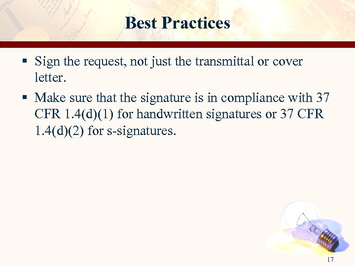 Best Practices § Sign the request, not just the transmittal or cover letter. §