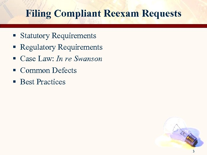 Filing Compliant Reexam Requests § § § Statutory Requirements Regulatory Requirements Case Law: In
