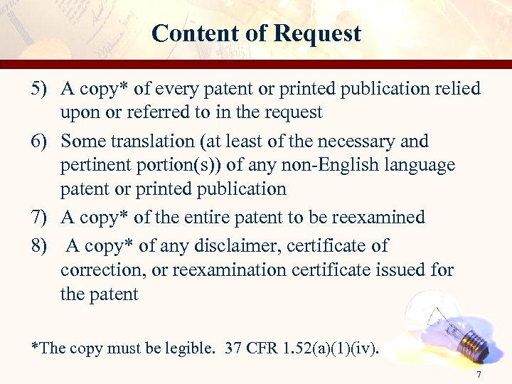 Content of Request 5) A copy* of every patent or printed publication relied upon