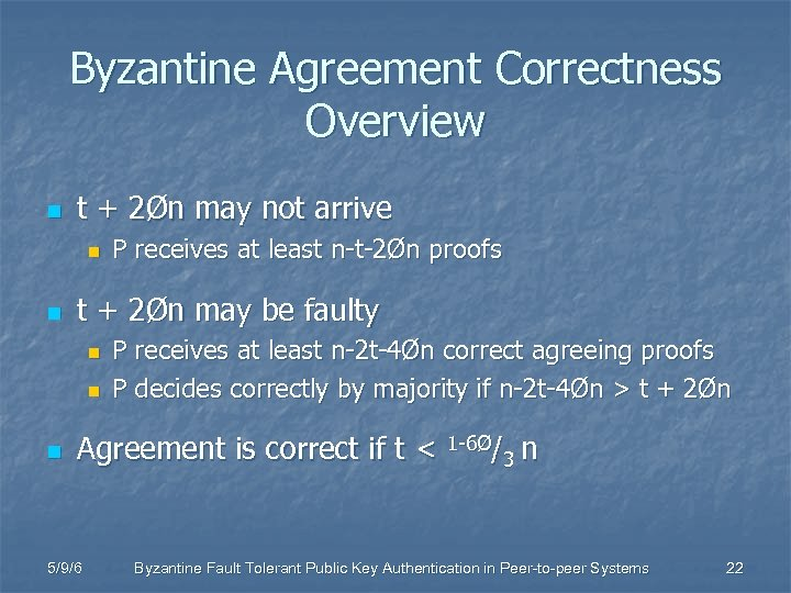 Byzantine Agreement Correctness Overview n t + 2Øn may not arrive n n t