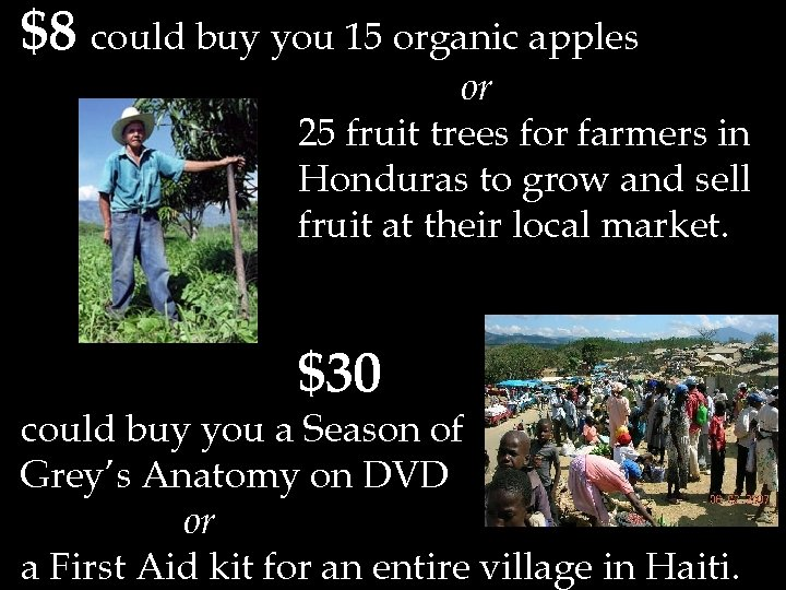 $8 could buy you 15 organic apples or 25 fruit trees for farmers in