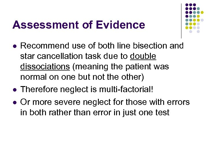 Assessment of Evidence l l l Recommend use of both line bisection and star